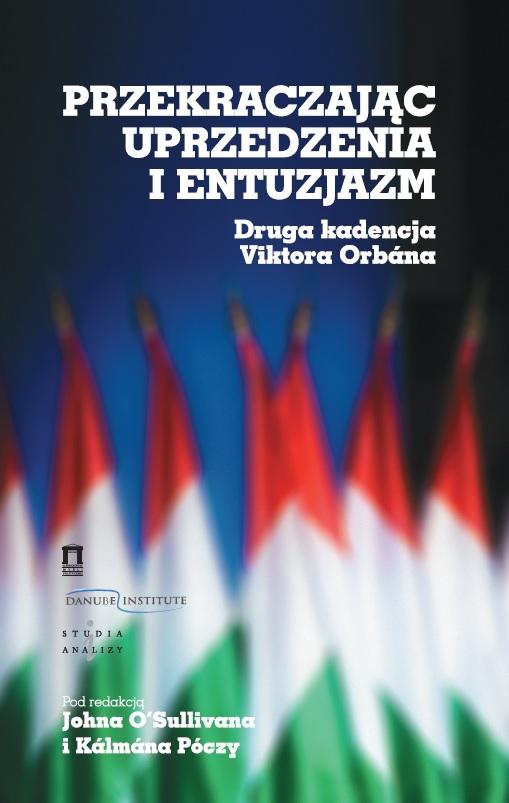 Przekraczając uprzedzenia ientuzjazm. Druga kadencja Viktora Orbána